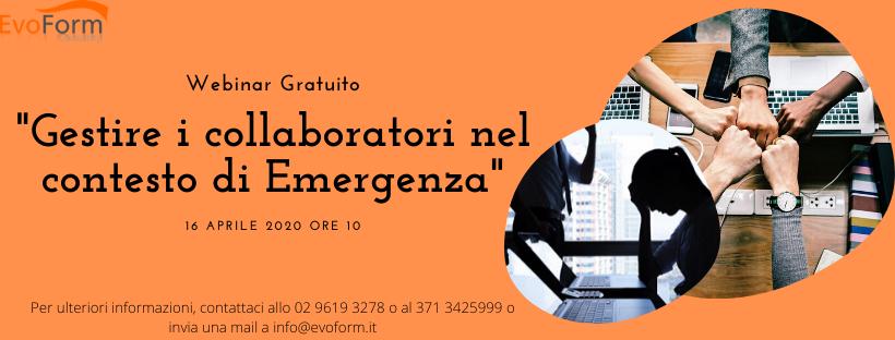 """Webinar GRATUITO: """"Gestire i collaboratori nel contesto di Emergenza"""""""